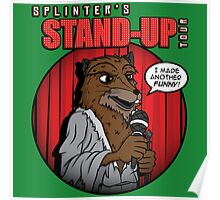 Splinter's Stand-Up Tour Poster