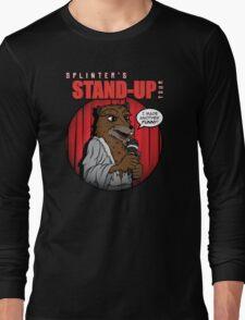 Splinter's Stand-Up Tour Long Sleeve T-Shirt