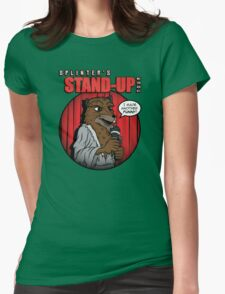 Splinter's Stand-Up Tour Womens Fitted T-Shirt