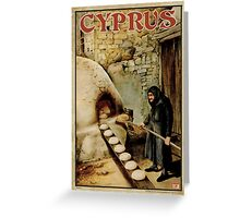Travel Poster 11 - Baking Bread, Cyprus Greeting Card