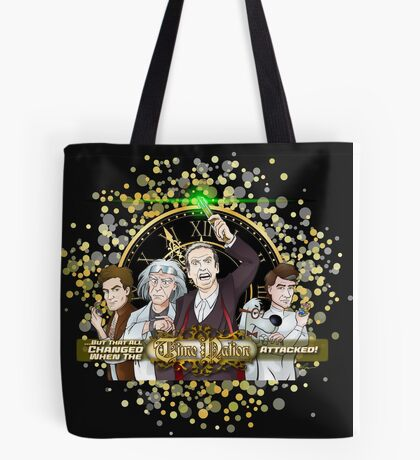 But That All Changed When The Time Nation Attacked! Tote Bag