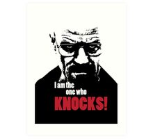 Breaking Bad - Heisenberg - I am the one who knocks! T-shirt Art Print