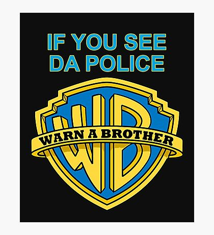 warn a brother  Photographic Print