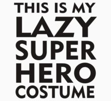 LAZY SUPERHERO COSTUME T-Shirt