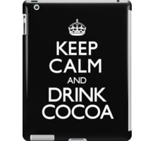Drink Cocoa - Keep Calm and Carry On iPad Case/Skin