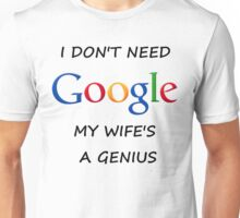 I DON'T NEED GOOGLE MY WIFE t-shirt Unisex T-Shirt