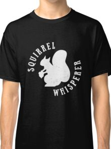 Funny Squirrel Whisperer T-shirt for Animal Lovers Classic T-Shirt