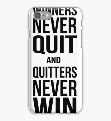 Winners never quit, quitters never win iPhone Case/Skin