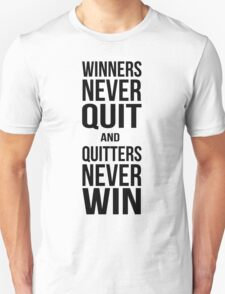 Winners never quit, quitters never win T-Shirt