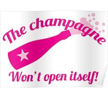 The Champagne won't open itself Poster