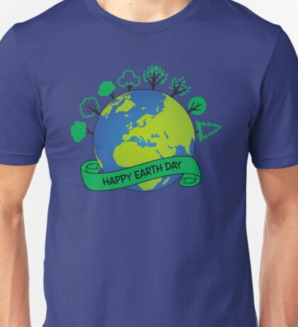 Happy Earth Day 2017 Unisex T-Shirt