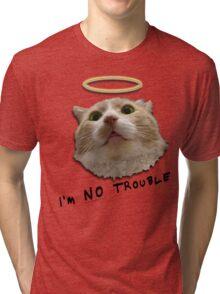 I'm NO trouble kitty Tri-blend T-Shirt
