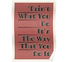 Lindy Lyrics - Tain't What You Do (It's The Way That You Do It) Poster