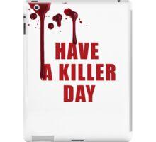 Have a Killer Day/ Dexter iPad Case/Skin