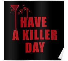 Have a Killer Day/ Dexter on black  Poster