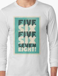Lindy Lyrics - 5, 6, 5, 6, 7, 8 Long Sleeve T-Shirt