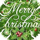 Holly Leaves Circle and Merry Christmas Calligraphic Text by aurielaki