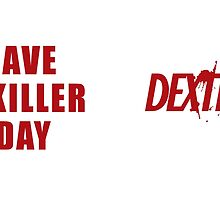 Have a Killer Day/ Dexter  Mug by ArabicTshirts