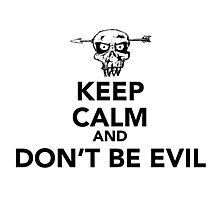 Keep Calm Don't Be evil Photographic Print