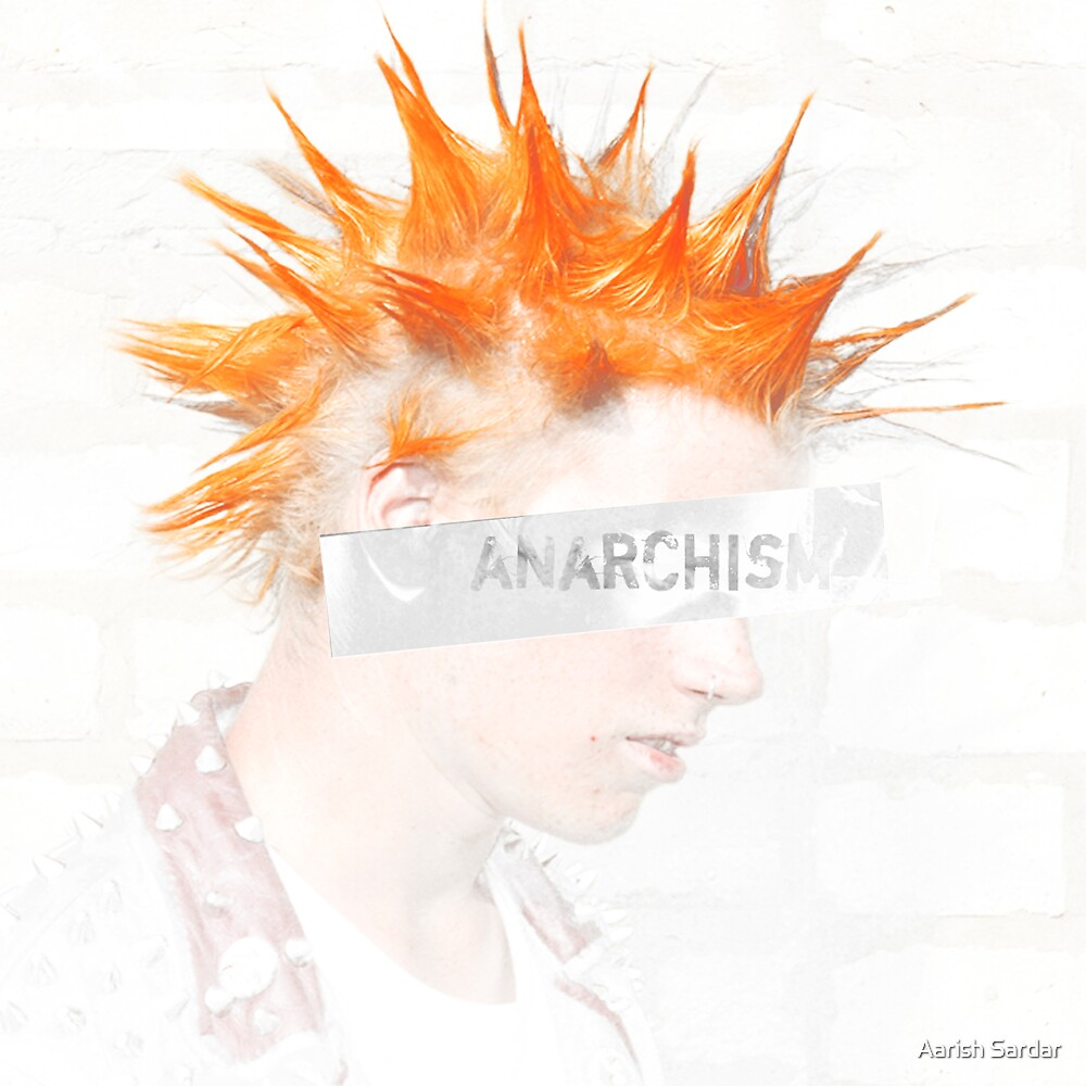 Anarchism by Aarish Sardar