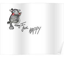 Today I Feel Happy Poster