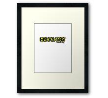 empathy  use it Framed Print