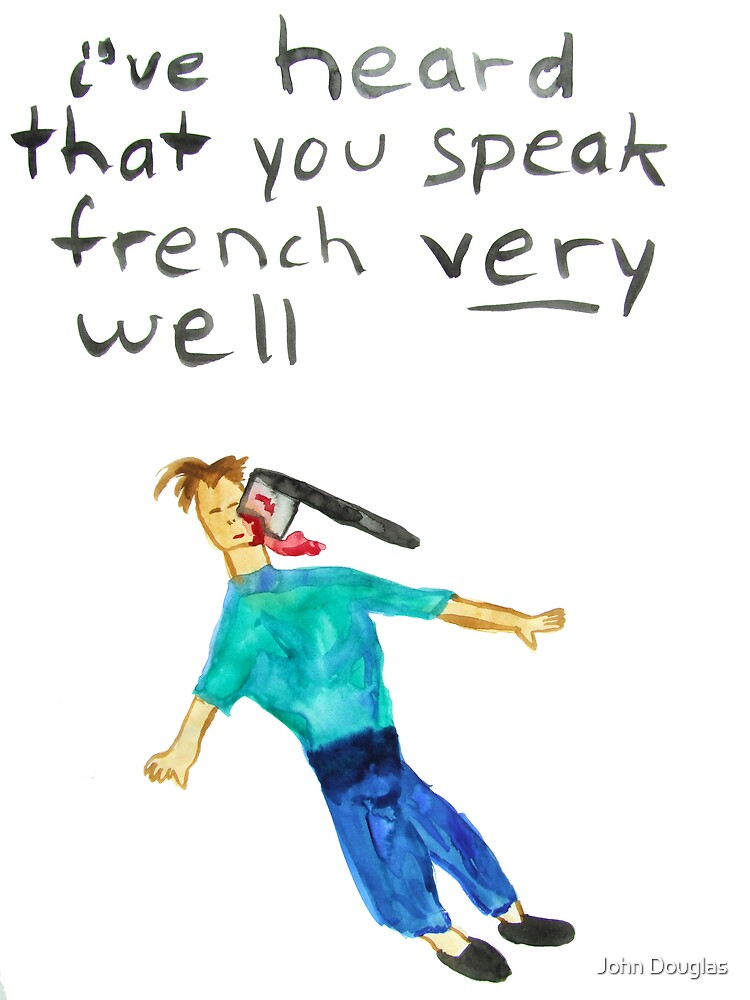 I've Heard You Speak French... by John Douglas