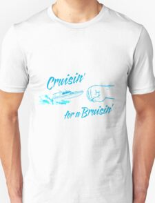 Cruisin' for a Bruisin' T-Shirt