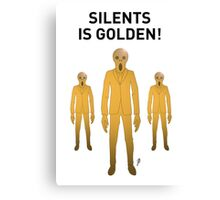 SILENTS IS GOLDEN Canvas Print