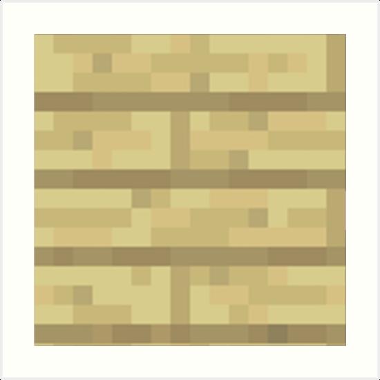 Minecraft Wooden Planks ~ Quot minecraft wooden plank art prints by alekswinter redbubble