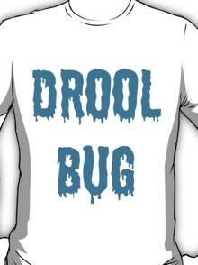 Drool Bug T-Shirt