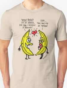 Atheist bananas going bananas! (Valentine's Day?) Unisex T-Shirt