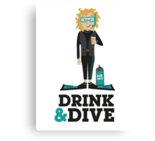 Drink and Dive - Scuba Diver - Blonde Short Hair Canvas Print
