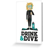 Drink and Dive - Scuba Diver - Blonde Short Hair Greeting Card