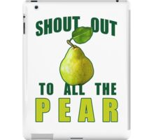 Shout Out To All The Pear iPad Case/Skin