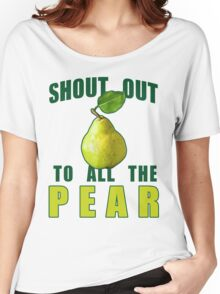 Shout Out To All The Pear Women's Relaxed Fit T-Shirt