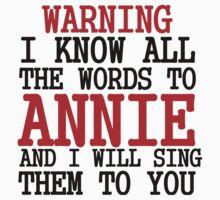 WARNING I KNOW ALL THE WORDS TO ANNIE Kids Clothes