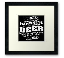Limited Edition 'You Can't buy happiness, but, you can buy beer' Funny T-Shirt and Accessories Framed Print