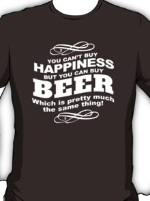 Limited Edition 'You Can't buy happiness, but, you can buy beer' Funny T-Shirt and Accessories T-Shirt