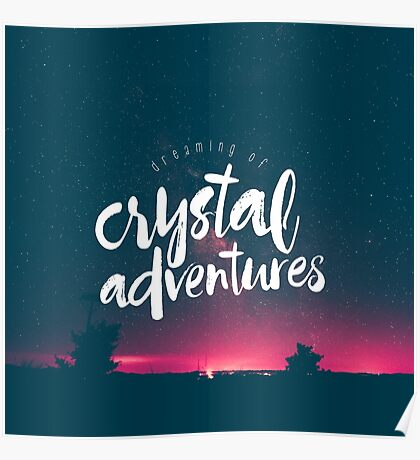 Dreaming of Crystal Adventures Poster