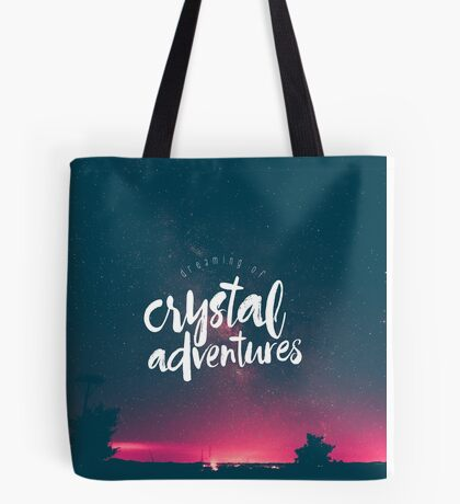 Dreaming of Crystal Adventures Tote Bag
