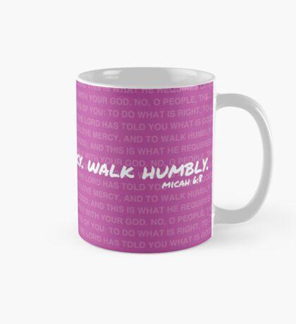 Do justly, love mercy, walk humbly Pink Mug Mug