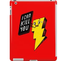 I can kill you! iPad Case/Skin