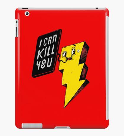 I can kill you! iPad Case/Skin