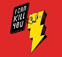 I can kill you! by Madkobra