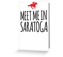 Awesome 'Meet me in Saratoga' Fun T-Shirt Greeting Card