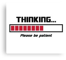 Thinking Loading Bar Please Be Patient Canvas Print