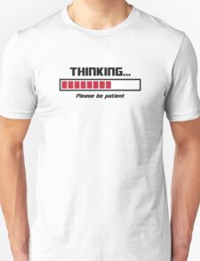 Thinking Loading Bar Please Be Patient T-Shirt