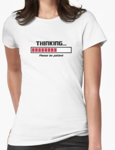 Thinking Loading Bar Please Be Patient Womens Fitted T-Shirt