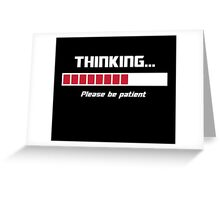 Thinking Loading Bar Please Be Patient Greeting Card